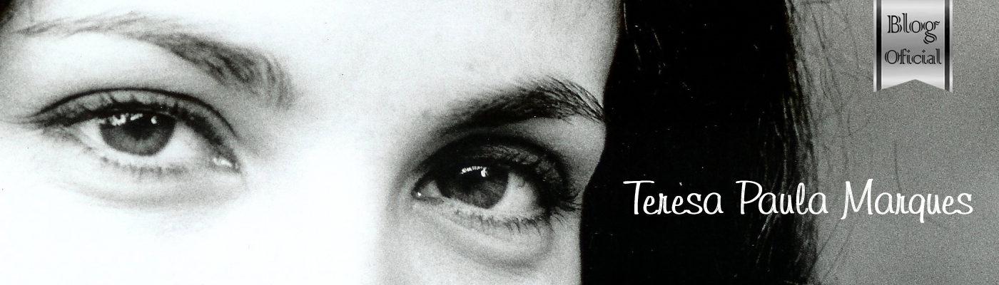 Blog Oficial – Teresa Paula Marques